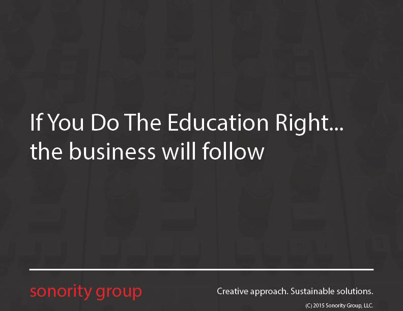 If You Do The Education Right...